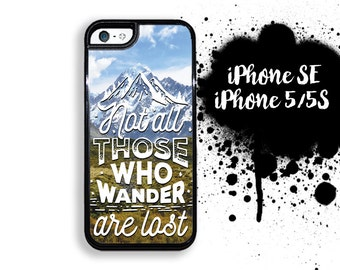 iPhone 5S SE Not all those who Wander Are Lost Quote Plastic or Rubber Case for iPhone 5 iPhone 5S