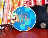 "Be Awesome Today - 4"" Custom Embroidery Hoop with Spongebob"