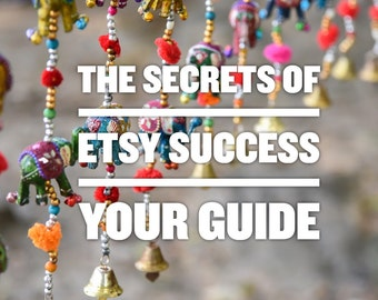 The Secrets of Etsy Success - The Best Tips & Tricks