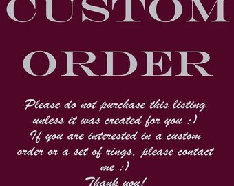 Custom Order - Details in Description