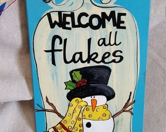 Snowman hand painted wooden sign all flakes welcome