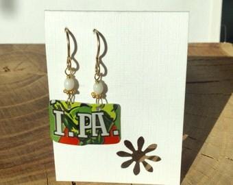 Recycled IPA beer can earrings.