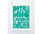 Not All Who Launder are Washed - Not All who wander are lost  Hobbit parody, dorm decor, laundry room decor, raw art letterpress,