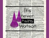 Buy Any 2 Prints get 1 Free It's Never Twins Watson The Abominable Bride Sherlock Holmes Quote Vintage Dictionary Art