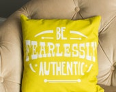 """quote Pillow Cover """" be fearlessly authentic"""""""
