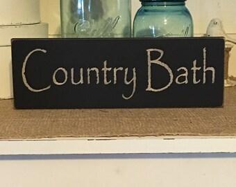 Farmhouse Decor,Country Bath, Wood Sign, Bath Sign, Country Decor, Primitive Decor, Primitive Sign, Bathroom Decor, Primitive Bath Sign