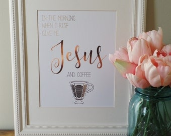 Jesus and Coffee, 8x10 Real Foil Print