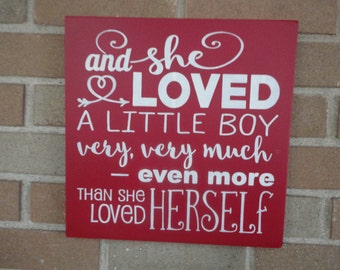 Children Sign/And She Loved A Little Boy Very Very Much Even More Than Herself/Wood Sign/Baby Decor/Boys Room Decor/DAWNSPAINTING/12 X 12