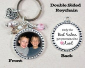 Aunt Keychain, Custom Photo Keychain, Double Sided, Only the Best Sisters get promoted to Aunt
