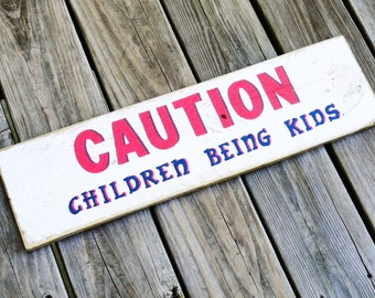 CAUTION Children Being Kids Sign - Rustic Wall Art - Parents/Grandparents Gift - Folk Art - Child's Room - White Home Decor - Recycled Wood