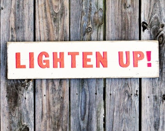 LIGHTEN UP Sign - Minimalist Wall Art - Home Office/Dorm Room/Porch - Rustic Wooden Sign - Whimsical Phrase - Unique Gift - White Home Decor