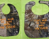 Can't wait to hunt with my DAD - SMALL & Large Baby Bib