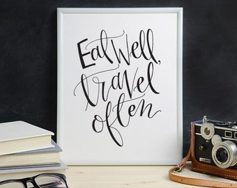Eat Well, Travel Often Calligraphy Print