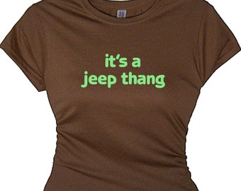 It's a jeep thang,Jeep Girl,Silly Boys Jeeps Are For Girls,Southern Girl TShirt,Girls Jeep Hobby Shirt,4 Wheeling Shirt,Off Roading T Shirt,