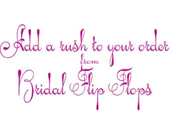 Add a Rush to your Bridal Flip Flops order