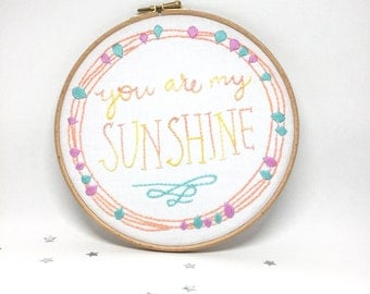 Hand Embroidery Hoop Art. In The Hoop Embroidery. You Are My Sunshine. 8x8 Inch Children's Decor. Stitched Picture. Fabric Wall Art