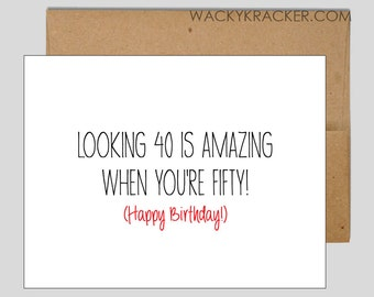 Looking 40 is amazing when you're 50! // funny birthday card // 40th Birthday