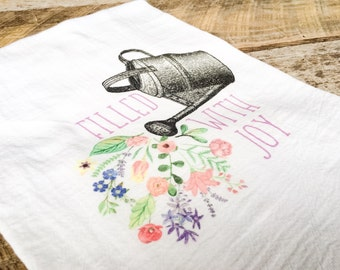 Filled With Joy Kitchen Towel, Tea Towel, Flour Sack Towel, Floral Towel, Watering Can, Dish Towel, Housewarming Gift, Cottage Chic