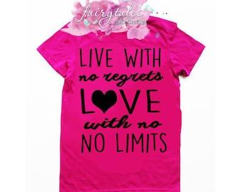 Love No Limits Shirt - Live No Regrets Shirt - Love Shirt - No Regrets - Hipster - Trendy - Girls Pink Shirt