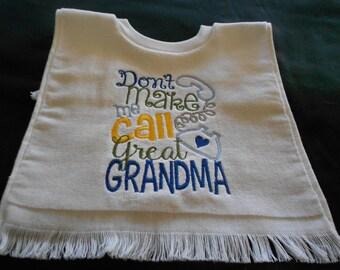 Over the head don't make me call great grandma Embroidered Bib