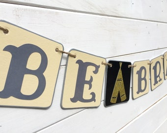 BE BRAVE banner, teepee banner, baby shower banner, boys bedroom banner, gray black and gold, aztec banner, tribal banner, camping