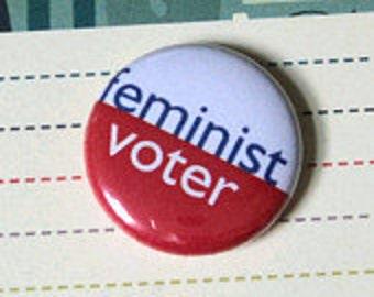 "feminist voter 1"" button"