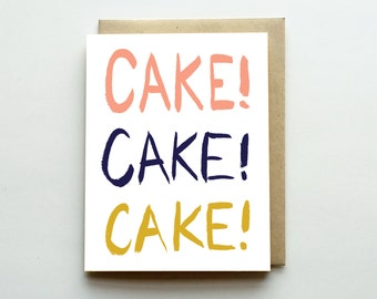 Cake! Cake! Cake! - Illustrated Happy Birthday Greeting Card - Cake Day - Celebrate