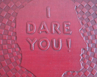 I Dare You by William H. Danforth  Hardcover book 1938 Think Tall Stand Tall Smile Tall Live Tall