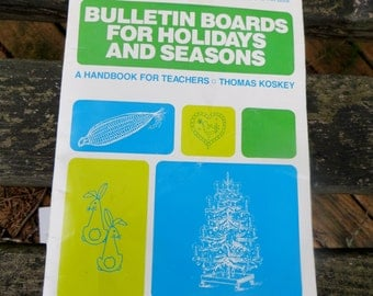 Mid Century Classroom Bulletin Board Ideas For the Holidays and Seasons Handbook for Teachers Thomas Koskey