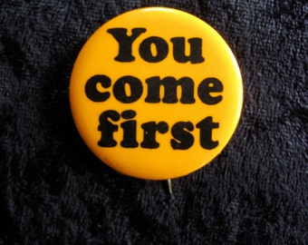 Sixties Original Hippie Button YOU COME FIRST Dayglow Hippie Psychedelic Pinback  Free Love Era Counterculture Exc