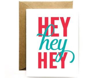 Just Because - Greeting Card - Hey Hey Hey