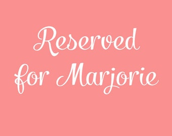 Reserved for Marjorie