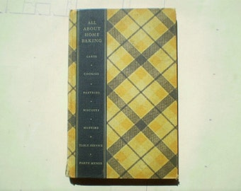 All About Home Baking - 1933 - First Edition - by General Foods - Illustrated - Classic Retro Recipes