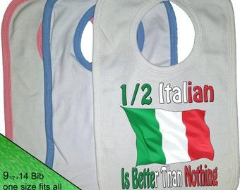 Italian Bib - Flag baby Bib - Nationality Bib - baby clothing - Italy Flag Bib - Proud to be - Half Italian is better than nothing