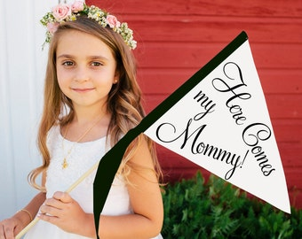 Here Comes My Mommy Small Wedding Sign | Made To Order Wedding Ringbearer Flowergirl Flag Pennant Personalized Classic Script 1037 SPW