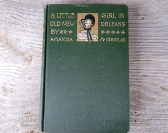 Antique Book A Little Old New Girl In Orleans By Amanda M.Douglas Fiction Novel Old Book Storybook