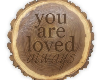 Rustic Log Plaque- 11071 You are loved always