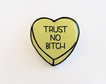 Trust No Bitch - Anti Conversation Yellow Heart Lapel Pin Brooch Badge