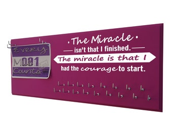 Running - Medal bib holder - medal race bib hanger - The miracle isn't that I finish. The miracle is that I had the courage to start