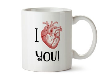 I Heart You - Anatomically Correct Heart  Coffee Mug -  Add Own Text to Personalize -  Funny