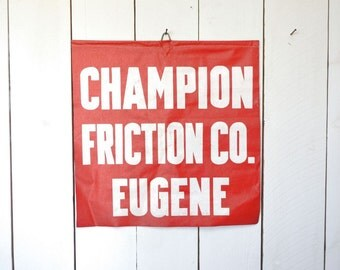 Industrial Flag Sign - Eugene Oregon Industrial Sign - 1940s Vinyl Champion Friction Co Vintage Automotive Co - Red White Wall Hanging
