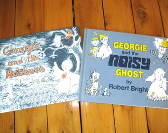 Georgie and the Robbers and Georgie and the Noisy Ghost by Robert Bright Hardcover Books