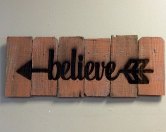 Believe Arrow Sign Rustic Primitive Shabby Chic Cabin Lake Decor