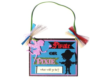 Pirate and Pixie Party Door Hanging Sign Birthday Party Decoration - Pirate or Pixie what will ye be? - Matches the Pirate and Pixie Party