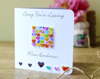 Handmade Personalised 'Sorry You're Leaving' Card - Personalized Card, Sorry You're Leaving Teacher / Colleague - Cards by Gaynor BHE29