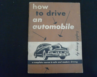 How to Drive An Automobile - Complete Course in Safe and Modern Driving