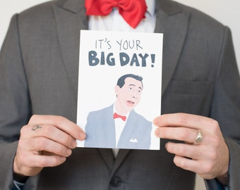 BIG DAY . Greeting Card . Friendship