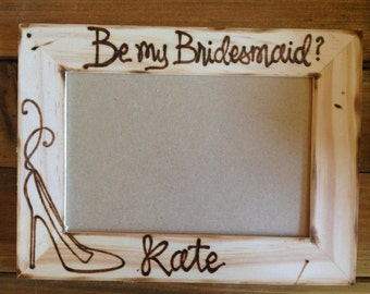 Will you be my Maid of Honor? Be my Bridesmaid? Wedding Party Proposal Personalized Wood Wedding Frame Her Name and High Heel Stiletto Shoe