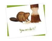 """Beaver """"You Can Do It!"""" Encouragement Card / Blank Card / Nature Art / Greeting Card"""