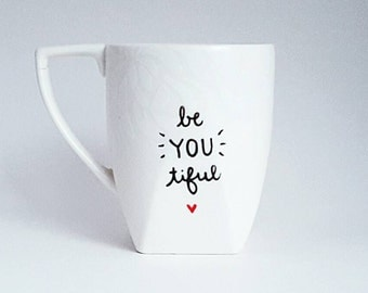 Be YOU tiful, Under 25, Gift For Her, Love Quote Coffee Tea Mug, 10 oz White, Dishwasher Safe